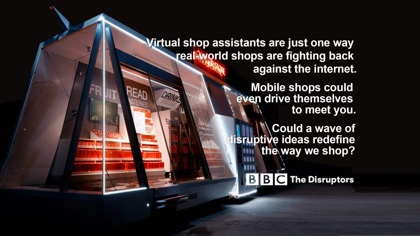 The Disruptors - How may I help you? The changing face of retail